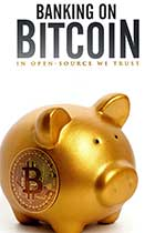 Banking on Bitcoin: The story of Bitcoin