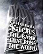 Goldman Sachs the Bank that Runs the World