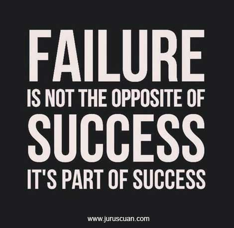 Failure is not the opposite of success. It's part of success - Motivasi
