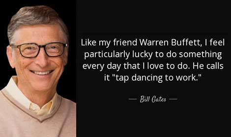 Bill Gates quotes - to do something every day that I love to do